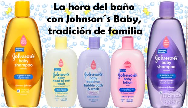 La hora del baño con Johnsons Baby tradición de familia